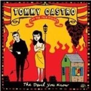 Vinile The Devil You Know Tommy Castro