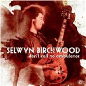 CD Don't Call No Ambulance di Selwyn Birchwood