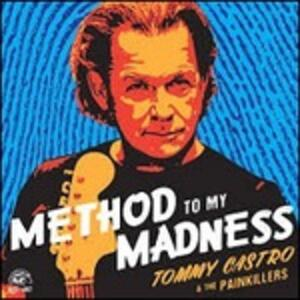 Method to My Madness - CD Audio di Tommy Castro,Painkillers