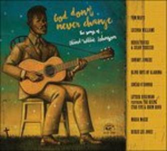 CD God Don't Never Change. The Songs of Blind Willie Johnson