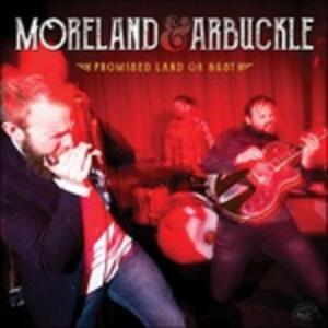 Promised Land Or Bust - Vinile LP di Moreland & Arbuckle