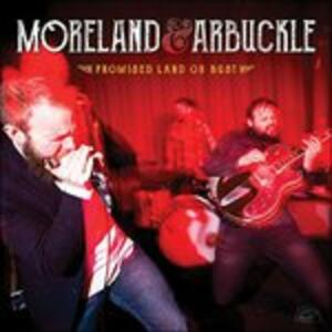 Promised Land or Bust - CD Audio di Moreland & Arbuckle
