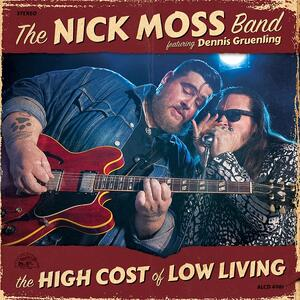 The High Cost of Low Living - CD Audio di Nick Moss (Band)