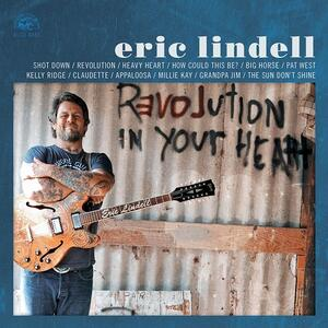 Revolution in Your Heart - CD Audio di Eric Lindell