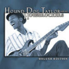 Hound Dog Taylor & the Houserockers (Deluxe Edition) - CD Audio di Hound Dog Taylor,Houserockers