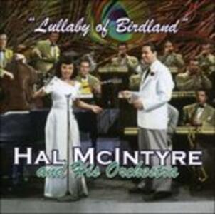 Lullaby of Birdland - CD Audio di Hal McIntyre