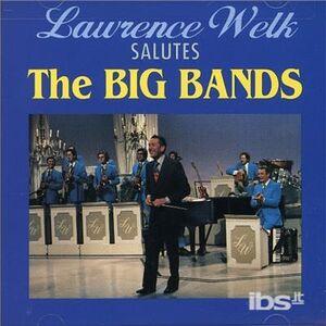 Foto Cover di Salutes the Big Bands, CD di Lawrence Welk, prodotto da Ranwood