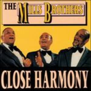 Close Harmony - CD Audio di Mills Brothers