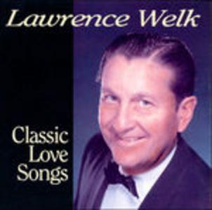 CD Classic Love Songs di Lawrence Welk
