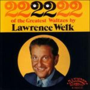 22 of the Greatest Waltzer - CD Audio di Lawrence Welk