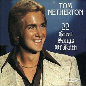 22 Great Songs of Faith - CD Audio di Tom Netherton