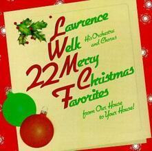 22 Merry Christmas Favorites - CD Audio di Lawrence Welk