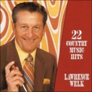 CD 22 Great Country Music Hits di Lawrence Welk