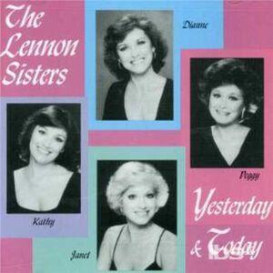 Foto Cover di Yesterday & Today, CD di Lennon Sisters, prodotto da Ranwood