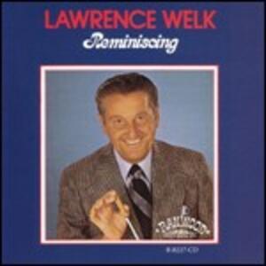 Reminiscing - CD Audio di Lawrence Welk