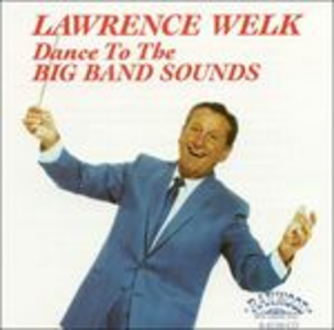 CD Dance to the Big Band di Lawrence Welk