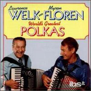 World's Greatest Polkas - CD Audio di Myron Floren