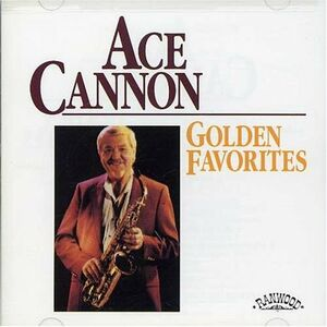 Foto Cover di Golden Favorites, CD di Ace Cannon, prodotto da Ranwood