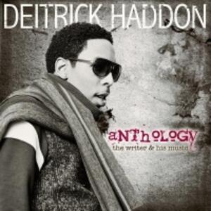 Anthology. The Writer & His Music - CD Audio di Deitrick Haddon