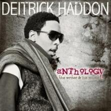 Anthology. The Writer & His Music (Deluxe Edition) - CD Audio di Deitrick Haddon