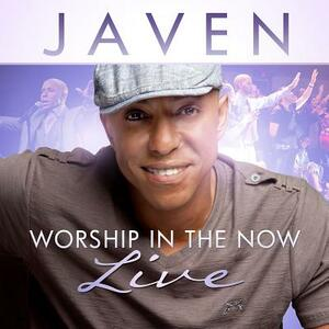 Worship in the Now - CD Audio di Javen