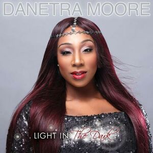 CD Light in the Dark di Danetra Moore