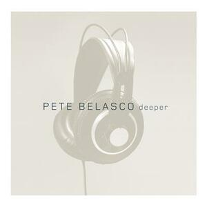 Deeper - CD Audio di Pete Belasco