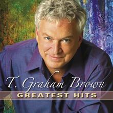 Greatest Hits - CD Audio di Graham T. Brown