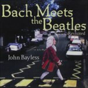 CD Bach Meets the Beatles di John Bayless