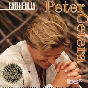 Faithfully - CD Audio di Peter Cetera
