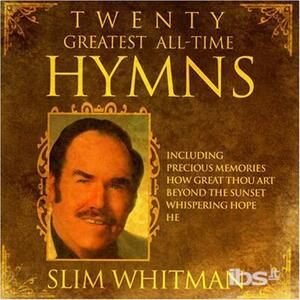20 Greatest All Time Hymns - CD Audio di Slim Whitman