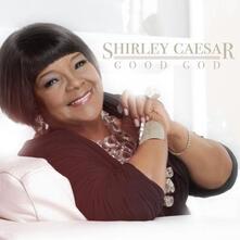 Good God - CD Audio di Shirley Caesar