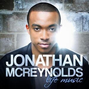 Life Music - CD Audio di Jonathan McReynolds