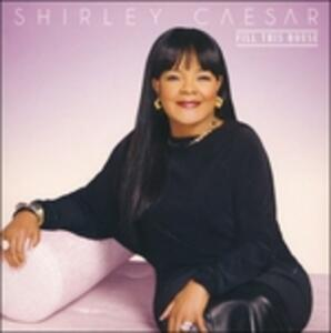 Fill This House - CD Audio di Shirley Caesar