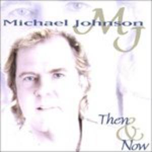 CD Then & Now di Michael Johnson