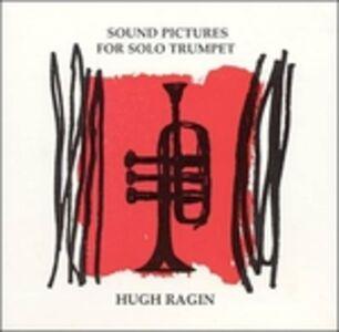 CD Sound Pictures of Solo di Hugh Ragin