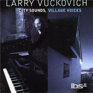 CD City Sounds Vil di Larry Vuckovich