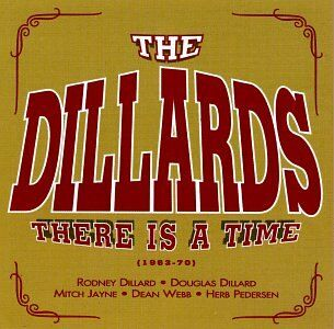 CD There Is a Time '63.'70 di Dillards