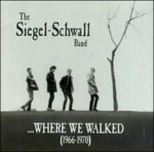 Where We Walked - CD Audio di Siegel-Schwall Band