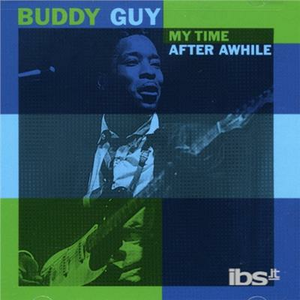 CD My Time After Awhile di Buddy Guy