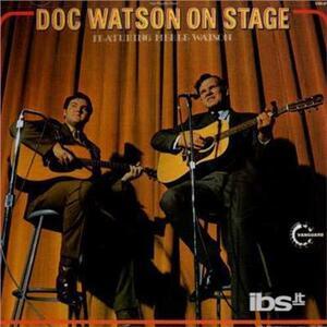 On Stage - CD Audio di Doc Watson,Merle Watson
