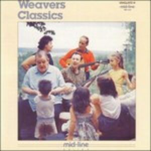Foto Cover di Classics, CD di Weavers, prodotto da Vanguard