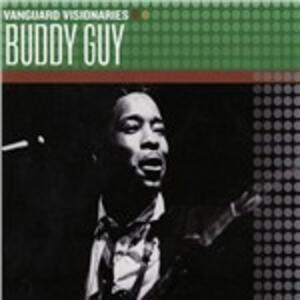 Vanguard Visionaries - CD Audio di Buddy Guy