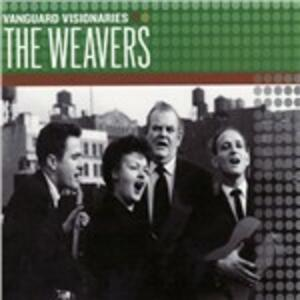 Vanguard Visionaires - CD Audio di Weavers