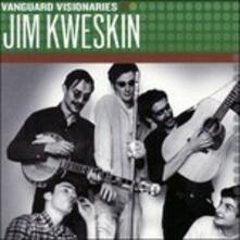 Vanguard Visionaries - CD Audio di Jim Kweskin