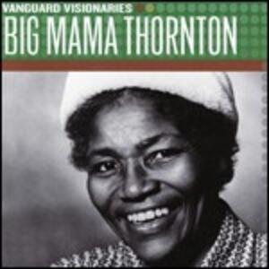 Vanguard Visionaires - CD Audio di Big Mama Thornton