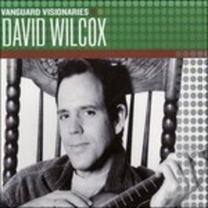 Vanguard Visionaires - CD Audio di David Wilcox