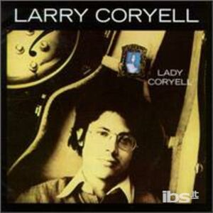 CD Larry Coryell di Larry Coryell
