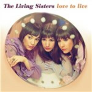 Love to Live - Vinile LP di Living Sisters