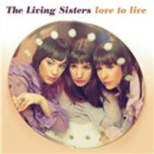 Love to Live - Vinile LP di Living Sisters
